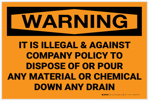 Warning: Illegal to Dispose or Pour Material or Chemical Down Drain - Label