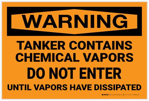 Warning: Tanker Contains Chemical Vapor Do Not Enter - Label