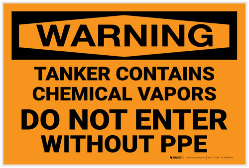 Warning: Tanker Contains Chemical Vapor Do Not Enter Without PPE - Label