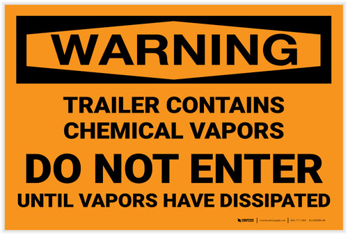 Warning: Trailer Contains Chemical Vapors Do Not Enter - Label