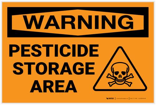 Warning: Pesticide Storage Area - Label
