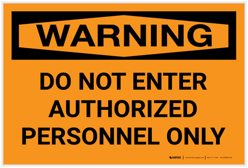 Warning: Do Not Enter Authorized Personnel Only Landscape - Label