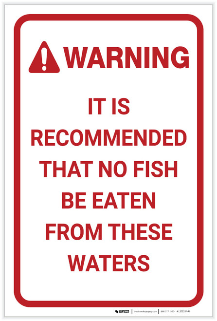 Warning: No Fish To Be Eaten From These Waters Portrait - Label