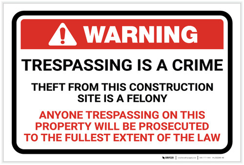 Warning: Trespassing Is A Crime Theft From This Construction Site Is A Felony Landscape - Label
