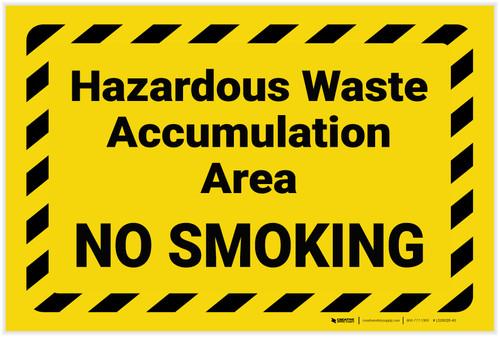 Hazardous Waste Accumulation No Smoking with Hazard Border Landscape - Label