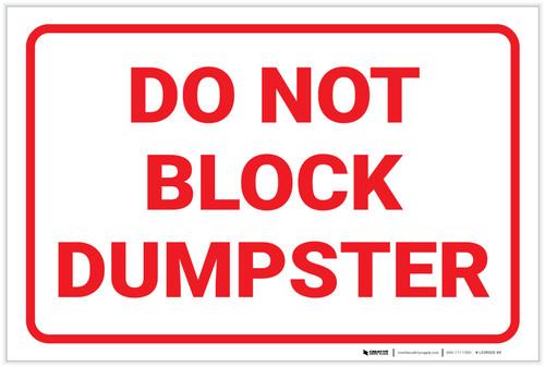 Do Not Block Dumpster - Label