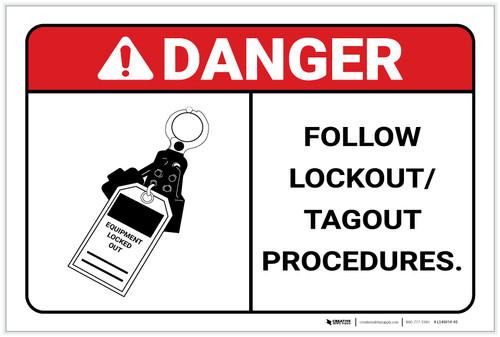 Danger: Follow LockOut/TagOut Procedures - Label