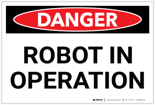 Danger: Robot in Operation - Label