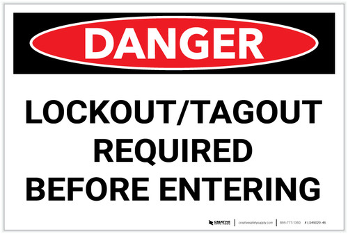 Danger: Lockout Tagout Required Before Entering - Label