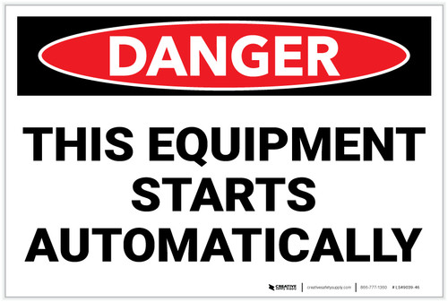 Danger: Equipment Starts Automatically Landscape - Label