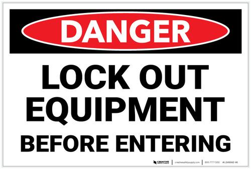 Danger: Lock Out Equipment Before Entering Landscape - Label
