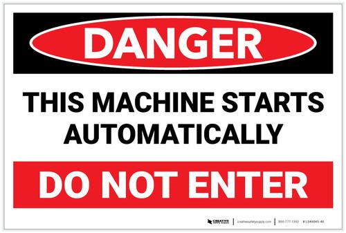 Danger: Machine Starts Automatically Do Not Enter Landscape - Label