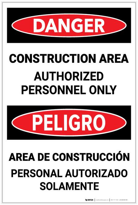 Danger: Construction Area - Authorized Personnel Only Bilingual - Label
