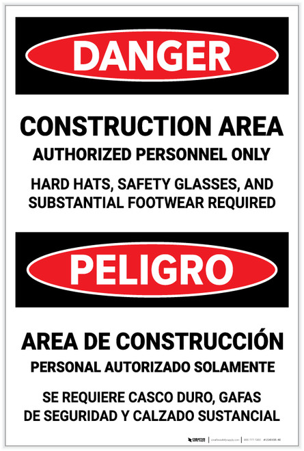 Danger: Construction Area - Authorized Personnel Only (PPE Required) Bilingual - Label