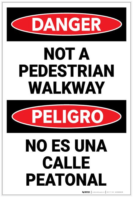 Danger: Not A Pedestrian Walkway Bilingual - Label