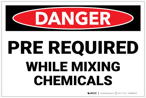 Danger: PPE Required While Mixing Chemicals - Label