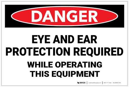 Danger: PPE Eye and Ear Protection Required - Label