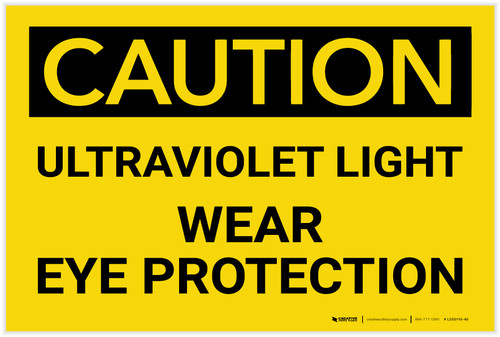 Caution: Ultraviolet Light - Wear Eye Protection - Label