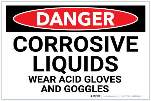 Danger: Corrosive Liquids Wear Gloves and Goggles - Label