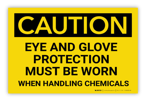 Caution: Eye and Glove Protection With Chemicals - Label