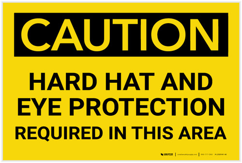 Caution: Hard Hat and Eye Protection Required In Area - Label