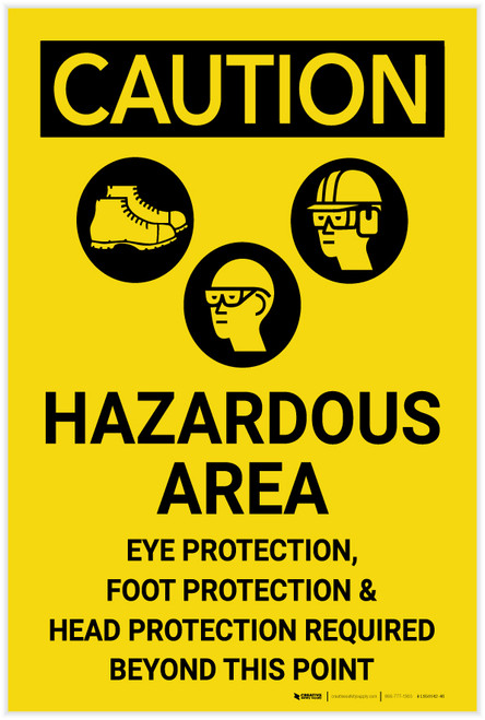 Caution: Hazardous Area Eye Foot Head Protection Required - Label