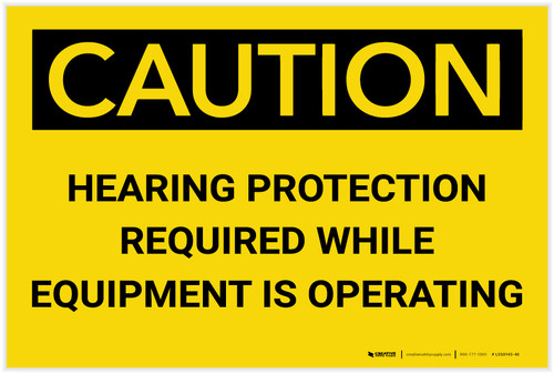 Caution: Hearing Protection Required While Equipment Operating - Label
