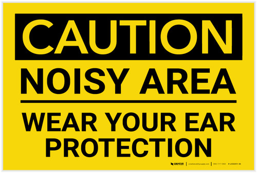 Caution: PPE Noisy Area Wear Your Ear Protection - Label