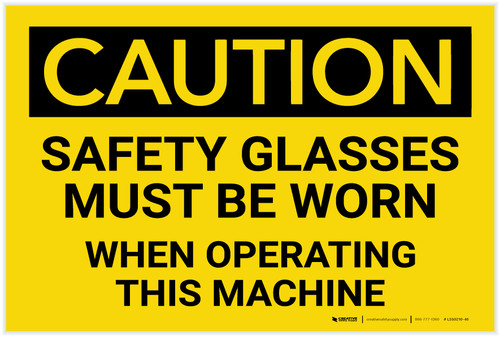 Caution: PPE Safety Glasses Must Be Worn When Operating Machine - Label