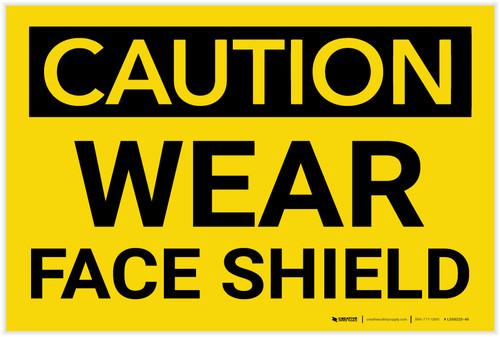 Caution: PPE Wear Face Shield - Label