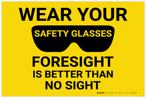 Caution: PPE Wear Safety Glasses Foresight is Better Than No Sight - Label