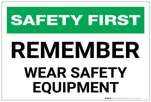 Safety First: Remember Wear Safety Equipment - Label