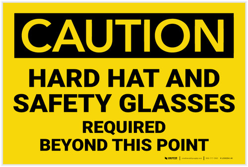 Caution: Hard Hat Safety Glasses Required - Label