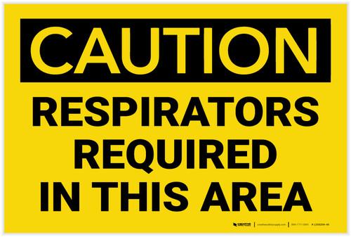 Caution: Respirators Required in This Area - Label
