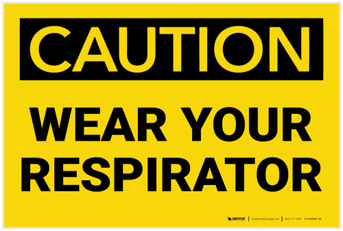 Caution: Wear Your Respirator - Label