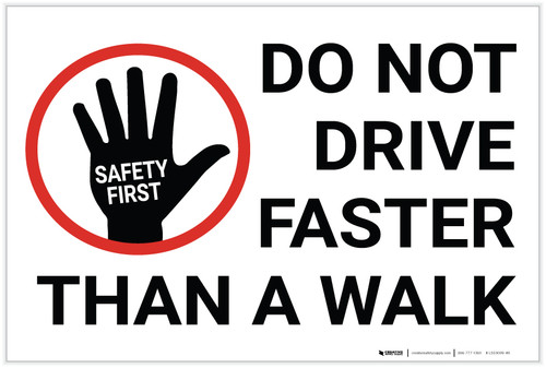 Safety First: Do Not Drive Faster Than a Walk - Label