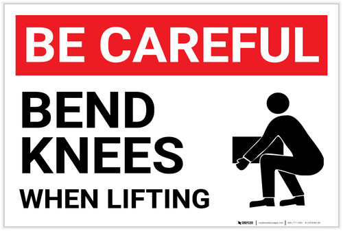 Be Careful: Bend Knees When Lifting - Label