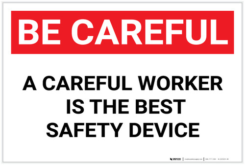 Be Careful: A Careful Worker the Best Safety Device - Label