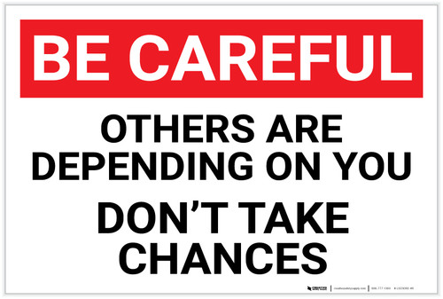 Be Careful: Others Depending On You - Label