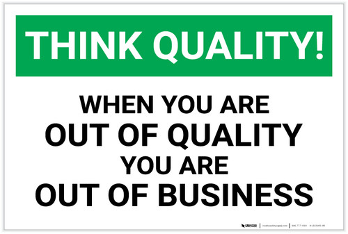 Think Quality: Out of Quality Out of Business - Label