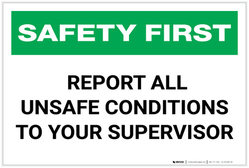 Safety First: Report Unsafe Conditions to Supervisor - Label