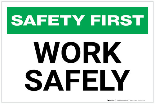 Safety First: Work Safely - Label
