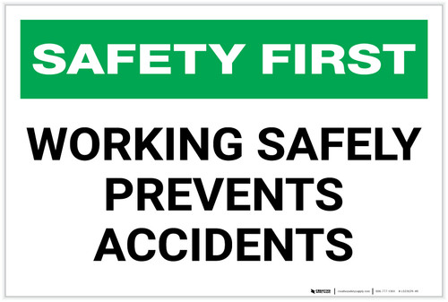 Safety First: Working Safely Prevents Accidents - Label