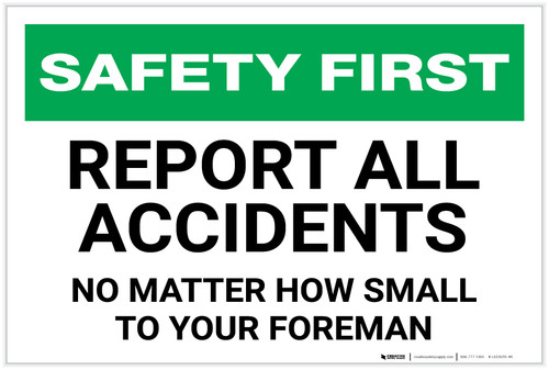 Safety First: Report All Accidents No Matter How Small To Your Foreman Landscape - Label