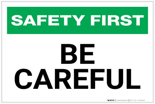 Safety First: Be Careful - Label