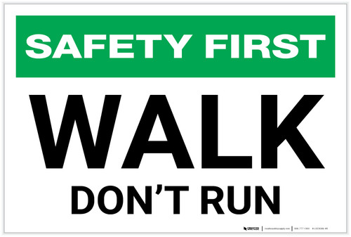 Safety First: Walk - Don't Run - Label