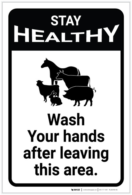 Stay Healthy: Wash Your Hands After Leaving This Area - Farm Safety - Label