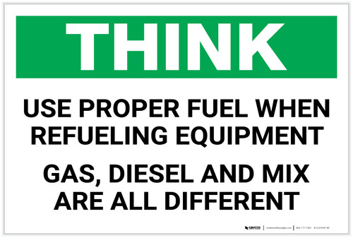 Think: Use Proper Fuel When Refueling Equipment - Label