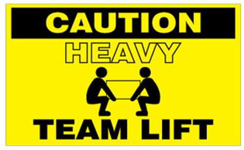 Caution Heavy Team Lift  3 x 5 - Label Roll