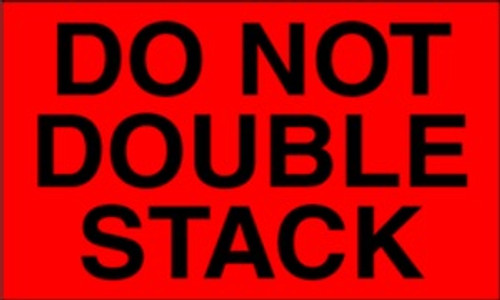 Do Not Double Stack (Fluorescent Red)  3 x 5 - Label Roll